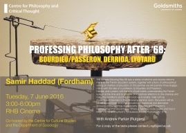 Samir Haddad (Fordham) on Professing Philosophy after '68: Bourdieu/Passeron, Derrida, Lyotard - 07/06/2016
